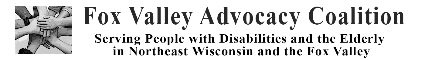 Fox Valley Advocacy Coalition: Serving People with Disabilities and the Elderly in Northeast Wisconsin and the Fox Valley
